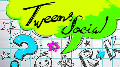 Tweens